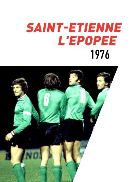 Saint-Etienne, l'épopée 76