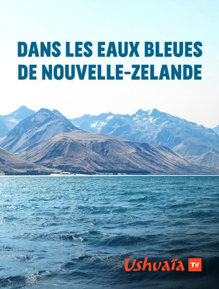 Ushuaïa TV - Dans les eaux bleues de nouvelle-zélande