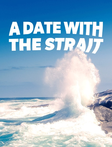 A Date with the Strait