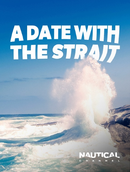 Nautical Channel - A date with the strait