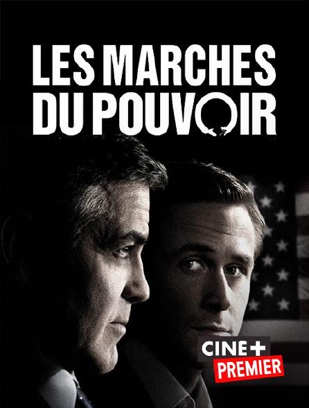 Ciné+ Premier - Les marches du pouvoir