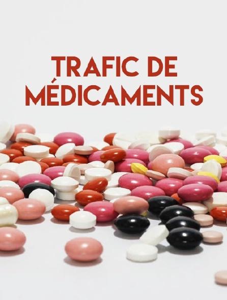 Trafic de médicaments
