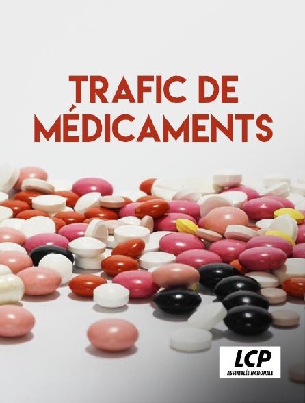 LCP 100% - Trafic de médicaments