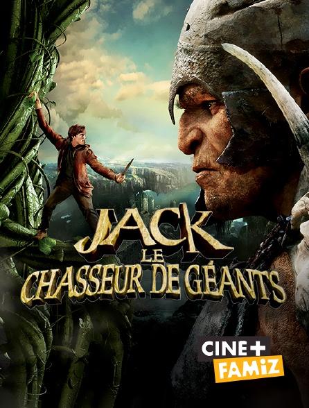 Ciné+ Famiz - Jack le chasseur de géants