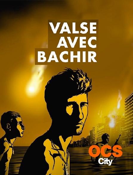 OCS City - Valse avec Bachir