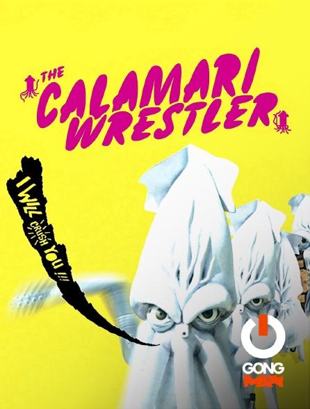 GONG Max - Calamari Wrestler
