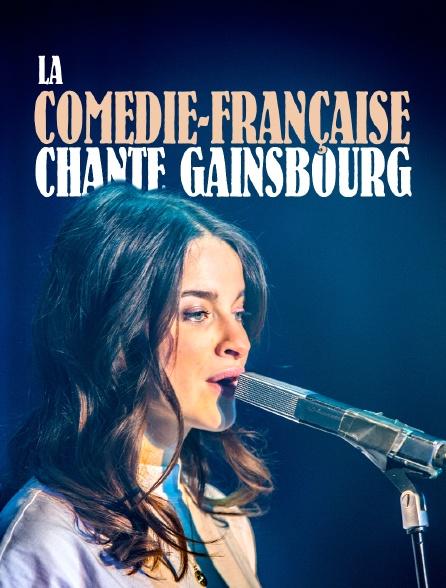 La Comédie-Française chante Gainsbourg