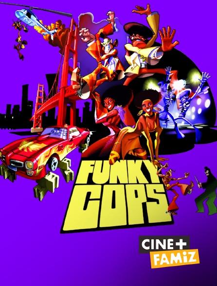 Ciné+ Famiz - Funky Cops