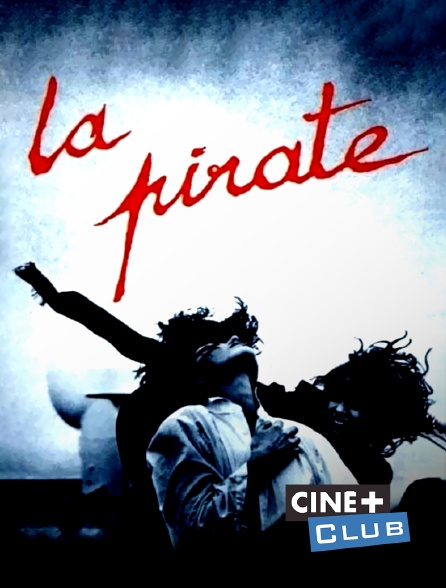 Ciné+ Club - La pirate