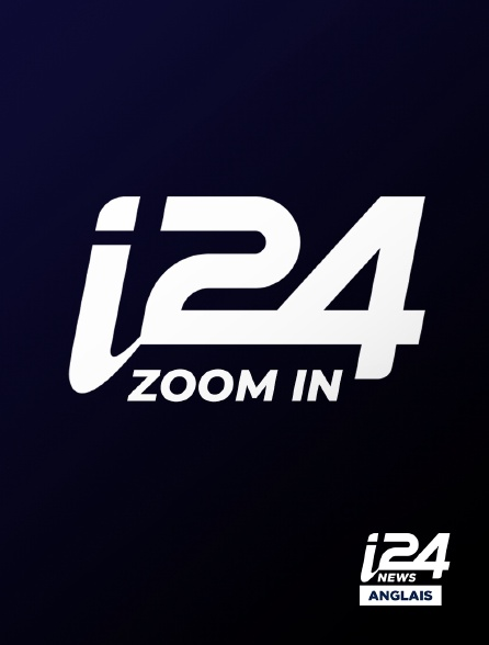 i24 News Anglais - Zoom In