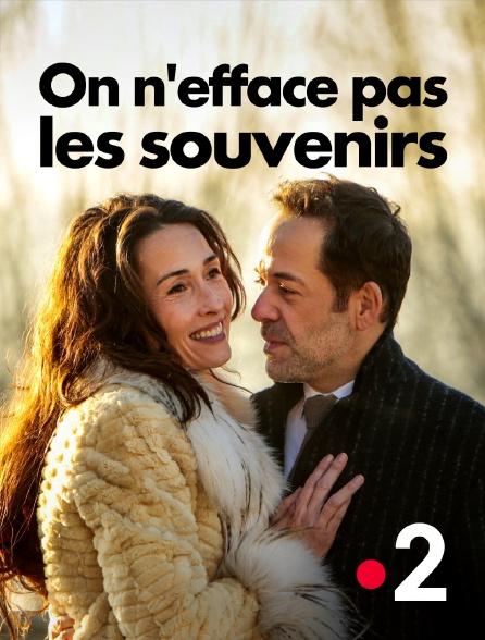 France 2 - On n'efface pas les souvenirs