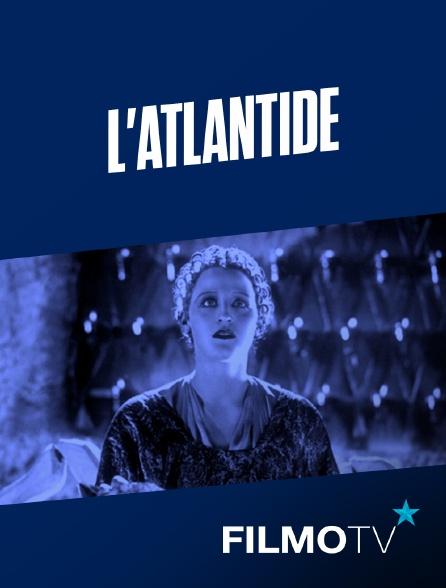 FilmoTV - L'Atlantide (version française)