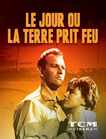 TCM Cinéma - Le jour où la Terre prit feu