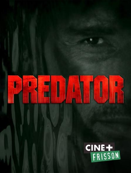 Ciné+ Frisson - Predator