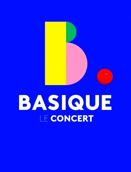 Basique, le concert