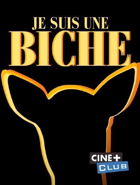 Ciné+ Club - Je suis une biche