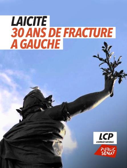 LCP Public Sénat - Laïcité, 30 ans de fracture à Gauche