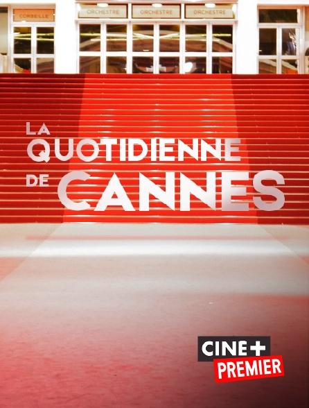 Ciné+ Premier - La quotidienne de Cannes