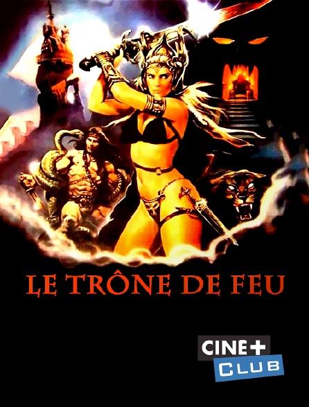Ciné+ Club - Le trône de feu