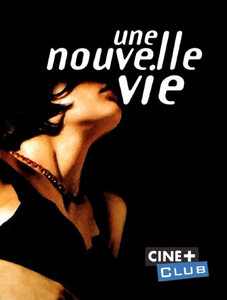 Ciné+ Club - Une nouvelle vie