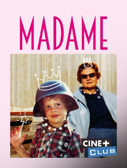 Ciné+ Club - Madame