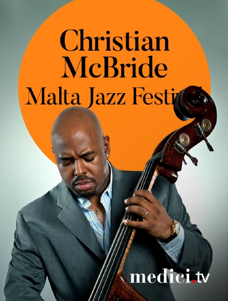Medici - Christian McBride en concert au Malta Jazz Festival