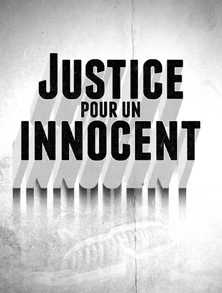 Justice pour un innocent