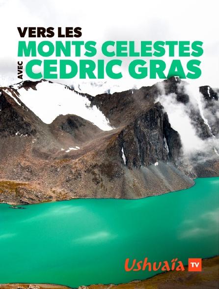 Ushuaïa TV - Vers les monts Célestes avec Cédric Gras
