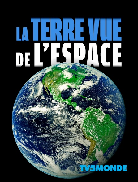 TV5MONDE - La Terre vue de l'espace *2020