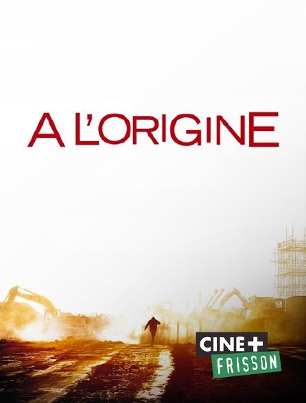 Ciné+ Frisson - A l'origine