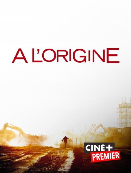 Ciné+ Premier - A l'origine