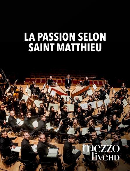 Mezzo Live HD - La Passion selon saint Matthieu