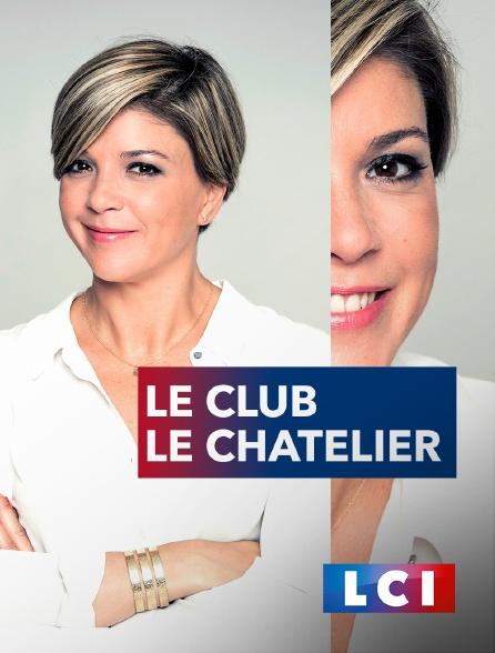 LCI - La Chaîne Info - Le Club Le Chatelier