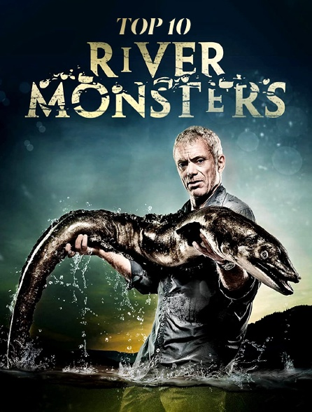 River Monsters : le top 10