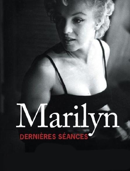 Marilyn, dernières séances