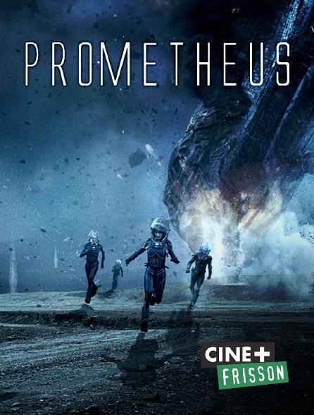 Ciné+ Frisson - Prometheus