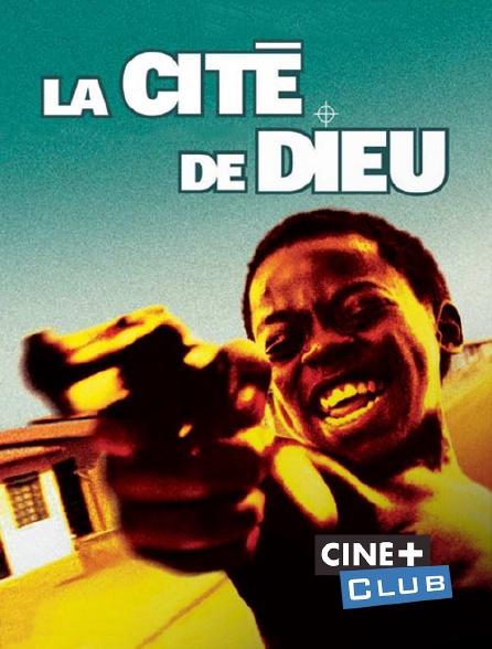 Ciné+ Club - La cité de dieu