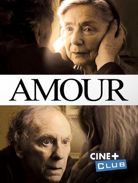 Ciné+ Club - Amour