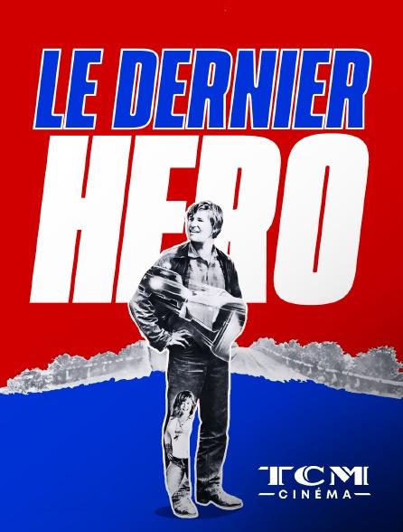 TCM Cinéma - Le dernier héros