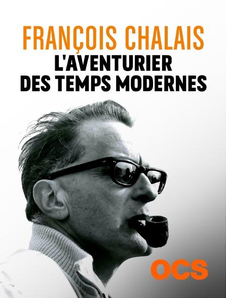 OCS - François Chalais, l'aventurier des temps modernes