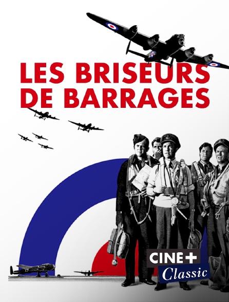 Ciné+ Classic - Les briseurs de barrages