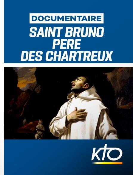 KTO - Saint Bruno, père des Chartreux