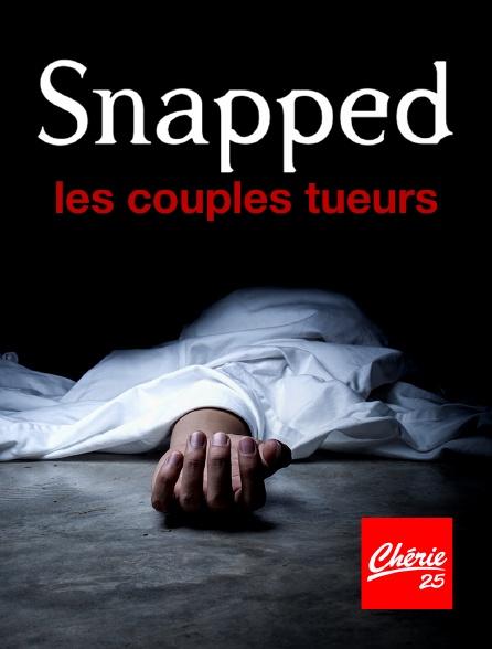 Chérie 25 - Snapped : les couples tueurs
