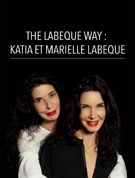 The Labèque Way : Katia et Marielle Labèque
