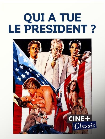 Ciné+ Classic - Qui a tué le Président ?