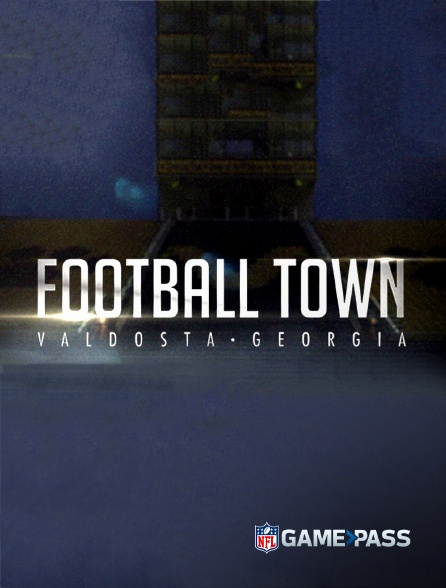 NFL Game Pass - Football Town - Valdosta, Georgia