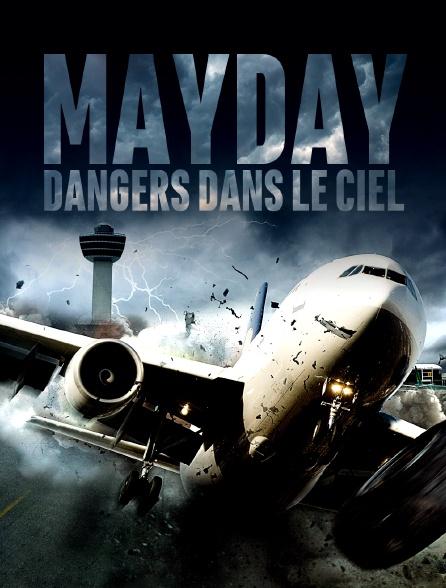 MAYDAY: DANGERS DANS LE CIEL