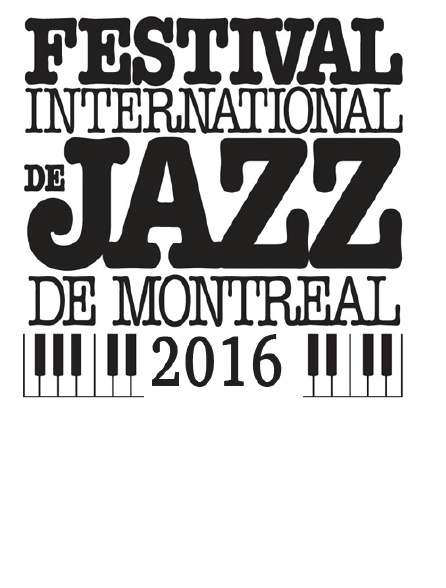 Festival international de jazz de Montréal 2016