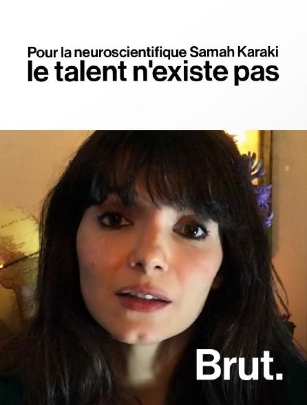 Brut - Pour la neuroscientifique Samah Karaki, le talent n'existe pas