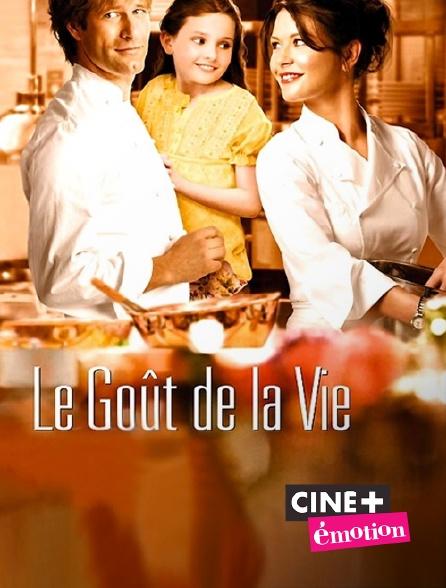 Ciné+ Emotion - Le goût de la vie